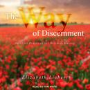 The Way of Discernment: Spiritual Practices for Decision Making Audiobook