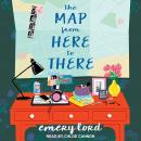 The Map from Here to There Audiobook