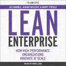 Lean Enterprise: How High Performance Organizations Innovate at Scale Audiobook