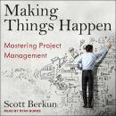 Making Things Happen: Mastering Project Management Audiobook