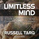 Limitless Mind: A Guide to Remote Viewing and Transformation of Consciousness Audiobook