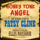 Honky Tonk Angel: The Intimate Story of Patsy Cline Audiobook