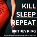 Kill Sleep Repeat Audiobook
