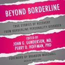 Beyond Borderline: True Stories of Recovery from Borderline Personality Disorder Audiobook