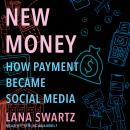 New Money: How Payment Became Social Media Audiobook