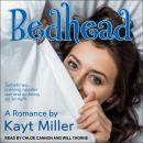Bedhead: A Romance Audiobook