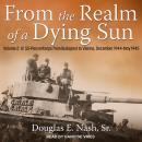 From the Realm of a Dying Sun: Volume 2: IV. SS-Panzerkorps from Budapest to Vienna, December 1944-M Audiobook