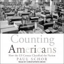 Counting Americans: How the US Census Classified the Nation Audiobook