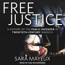 Free Justice: A History of the Public Defender in Twentieth-Century America Audiobook