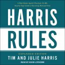 Harris Rules: A Real Estate Agent's Practical, No-BS, Step-by-Step Guide to Becoming Rich and Free Audiobook