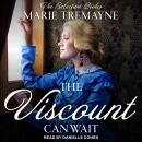 The Viscount Can Wait Audiobook
