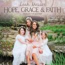 Hope, Grace & Faith Audiobook