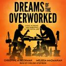 Dreams of the Overworked: Living, Working, and Parenting in the Digital Age Audiobook
