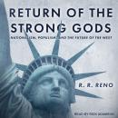Return of the Strong Gods: Nationalism, Populism, and the Future of the West Audiobook