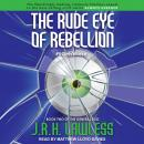 The Rude Eye of Rebellion Audiobook