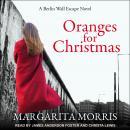 Oranges for Christmas: A Berlin Wall Escape Novel Audiobook
