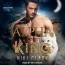 The Alpha and His King Audiobook