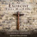 An Exorcist Tells His Story Audiobook