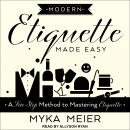 Modern Etiquette Made Easy: A Five-Step Method to Mastering Etiquette Audiobook