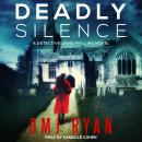 Deadly Silence: A Detective Jane Phillips Novel Audiobook