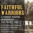 Faithful Warriors: A Combat Marine Remembers the Pacific War Audiobook