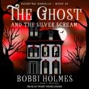The Ghost and the Silver Scream Audiobook