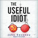 The Useful Idiot Audiobook