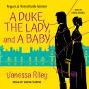 A Duke, the Lady, and a Baby Audiobook