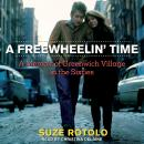 A Freewheelin' Time: A Memoir of Greenwich Village in the Sixties Audiobook