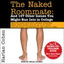 The Naked Roommate: And 107 Other Issues You Might Run Into in College Audiobook