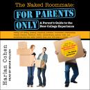 The Naked Roommate: For Parents Only: A Parent's Guide to the New College Experience Audiobook