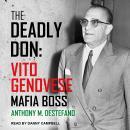 The Deadly Don: Vito Genovese, Mafia Boss Audiobook