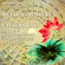 Reading Romans with Eastern Eyes: Honor and Shame in Paul's Message and Mission, Jackson Wu