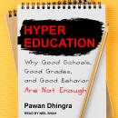 Hyper Education: Why Good Schools, Good Grades, and Good Behavior Are Not Enough Audiobook
