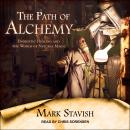 The Path of Alchemy: Energetic Healing & the World of Natural Magic Audiobook