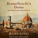 Brunelleschi's Dome: How a Renaissance Genius Reinvented Architecture Audiobook