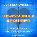 Disassembly Required: A Memoir of Midlife Resurrection Audiobook