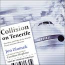 Collision on Tenerife: The How and Why of the World's Worst Aviation Disaster Audiobook