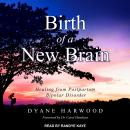 Birth of a New Brain: Healing from Postpartum Bipolar Disorder Audiobook