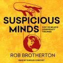 Suspicious Minds: Why We Believe Conspiracy Theories Audiobook