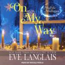 On My Way: A Paranormal Women's Fiction Novel Audiobook