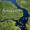 The Amazon: What Everyone Needs to Know Audiobook
