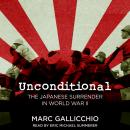 Unconditional: The Japanese Surrender in World War II, Marc Gallicchio