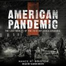 American Pandemic: The Lost Worlds Of The 1918 Influenza Epidemic Audiobook