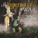 A Supernatural War: Magic, Divination, and Faith during the First World War Audiobook