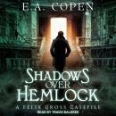 Shadows Over Hemlock: A Felix Cross Casefile Audiobook