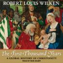 The First Thousand Years: A Global History of Christianity Audiobook