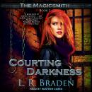 Courting Darkness, L.R. Braden