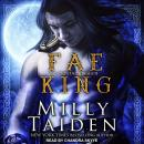 Fae King, Milly Taiden