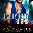 Everybody Burns Audiobook